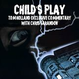Child's Play Tom Holland Commentary