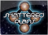Shattered Plans thumbnail