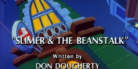 Slimer & the Beanstalk