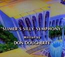 Slimer's Silly Symphony