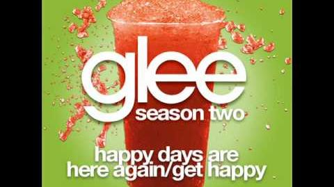 Glee - Happy Days Are Here Again Get Happy (LYRICS)