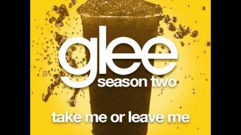 Glee - Take Me Or Leave Me