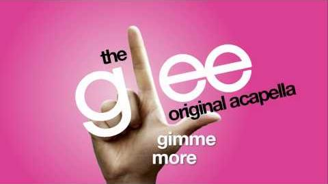Glee - Gimme More - Acapella Version