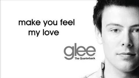 Glee - Make You Feel My Love