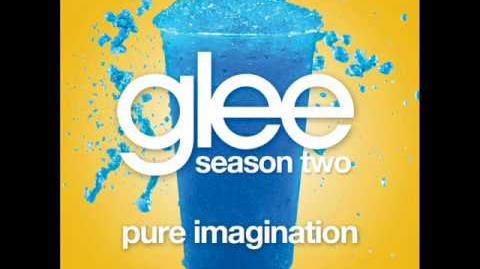 Pure Imagination - Glee Cast