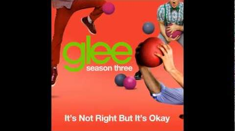 Glee - It's Not Right But It's Okay