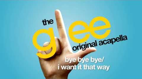 Glee - Bye Bye Bye I Want It That Way - Acapella Version