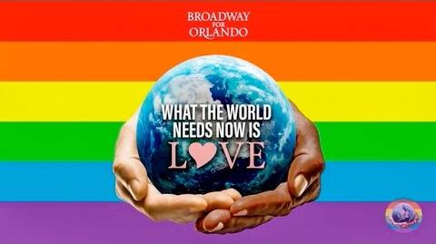 Broadway for Orlando - What The World Needs Now is Love - Music Video