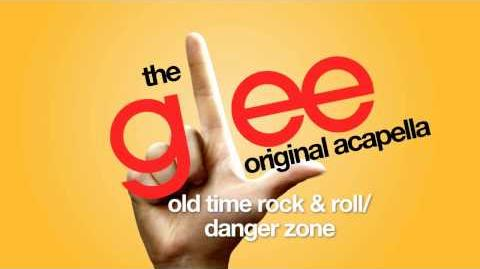 Glee - Old Time Rock & Roll Danger Zone - Acapella Version