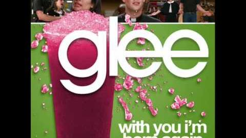 Glee - With You I'm Born Again (Acapella)