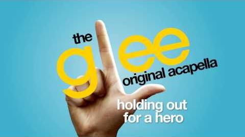 Glee - Holding Out For A Hero - Acapella Version
