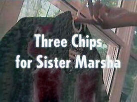 Three Chips for Sister Marsha