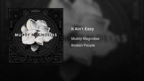 """""""It Ain't Easy"""" - Muddy Magnolias"""