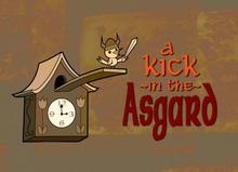A Kick in the Asgard