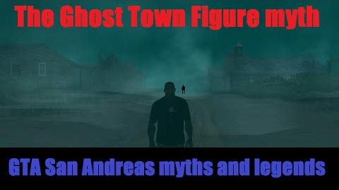 GTA San Andreas myths and legends (The Ghost Town Figure)