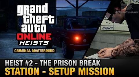 GTA Online Heist 2 - The Prison Break - Station (Criminal Mastermind)