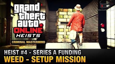 GTA Online Heist 4 - Series A Funding - Weed (Criminal Mastermind)