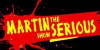 The Martin Serious Show