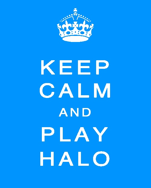 Keep Calm Play Halo