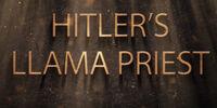 Hitler's Llama Priest
