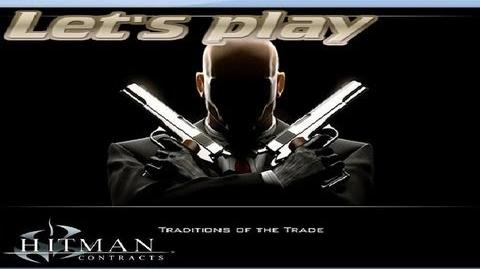 Hitman Contracts - Traditions of the Trade (walkthrough commentary)