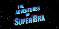The Adventures of Super Bra