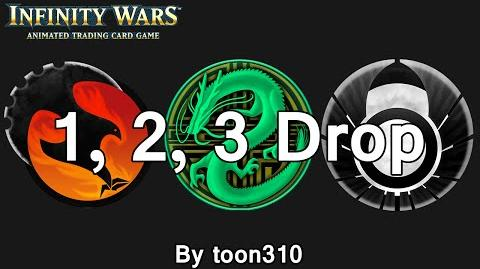 Infinity Wars - Decks - 1, 2, 3 Drop (By toon310)