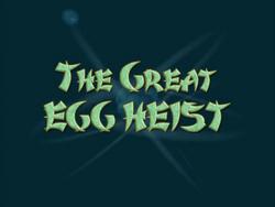 The Great Egg Heist