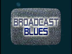 Broadcast Blues (Title Card)