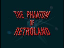 Phantom of Retroland (Title Card)