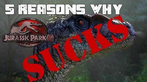 5 REASONS WHY JURASSIC PARK 3 SUCKS