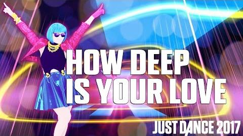 How Deep Is Your Love Just Dance 2017 (Gameplay Preview)