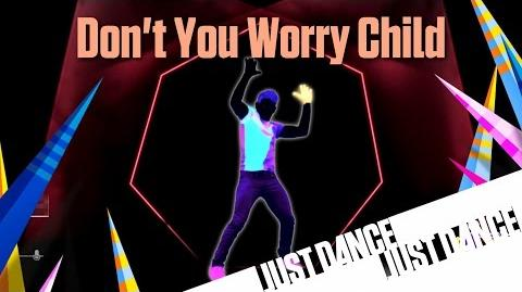 Just Dance Unlimited - Don't You Worry Child