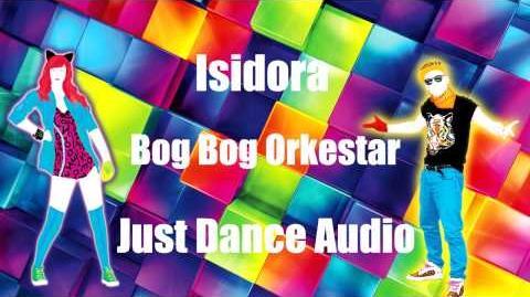 Isidora - Bog Bog Orkester Just Dance Audio