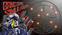 Bang Bang Simulations