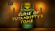 14-1 - Curse Of Tutankitty's Tomb