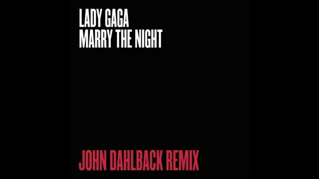 File:Lady Gaga - Marry the Night (John Dalhbäck Remix).png