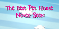 The Best Pet House Never Seen