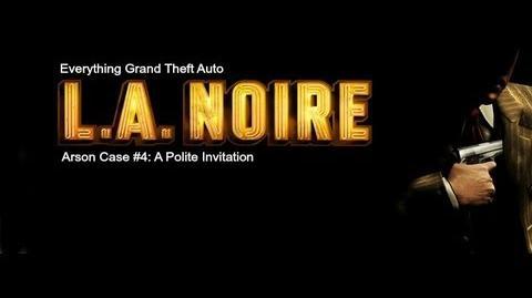 LA. Noire Arson Case 4- A Polite Invitation