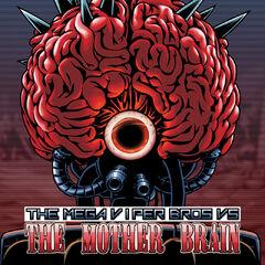 The Mega Viper Bros VS The Mother Brain