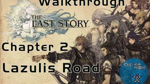The Last Story Walkthrough Chapter 2 Lazulis Road