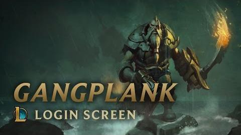 Gangplank, the Saltwater Scourge - Login Screen