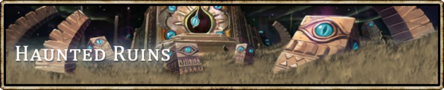 Location banner Haunted Ruins