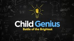 Child Genius Battle of the Brightest