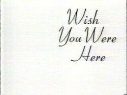 Wishyouwerehere