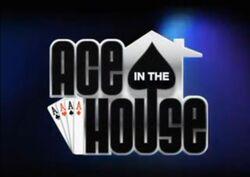Ace in the House