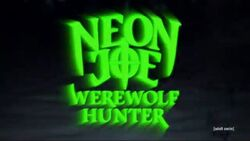 Neon Joe Werewolf Hunter