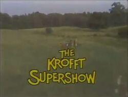 The Kroft Supershow