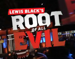 Lewis Black's Root of All Evil title card