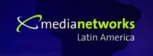 Media Networks Latinoamerica (2006 - 2011)